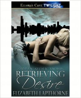 Retrieving Desire (Urban Seductions, Book Two)