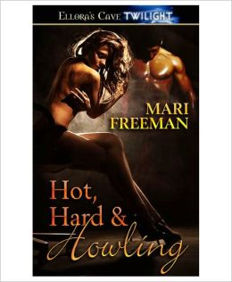 Hot, Hard and Howling (Hot, Hard, Book One)