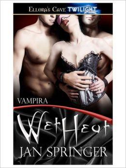 Wet Heat (Vampira, Book Three)