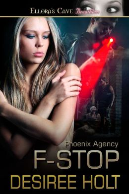 F-Stop (Phoenix Agency, Book Four)