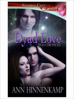 Dyad Love (Dyad Chronicles, Book Three)
