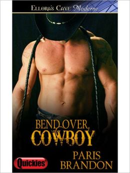 Bend Over, Cowboy