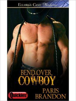 Bend Over, Cowboy