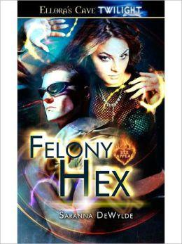 Felony Hex