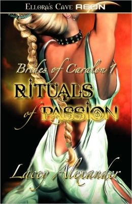 Rituals of Passion (Brides of Caralon Series #1)