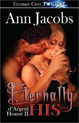 Eternally His (d'Argent Honor Series #2)