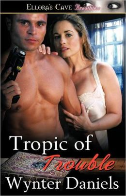 Tropic Of Trouble