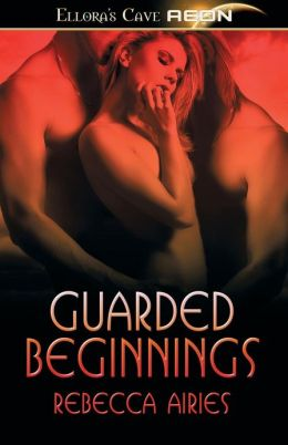 Guarded Beginnings