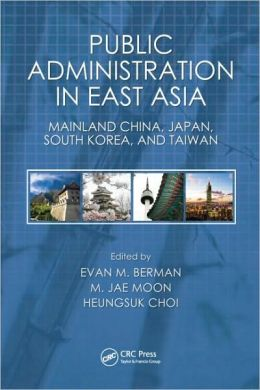 Public Administration in East Asia: Mainland China, Japan, South Korea, Taiwan