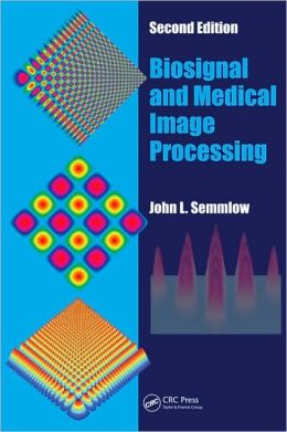 Biosignal and Medical Image Processing: MATLAB-Based Applications