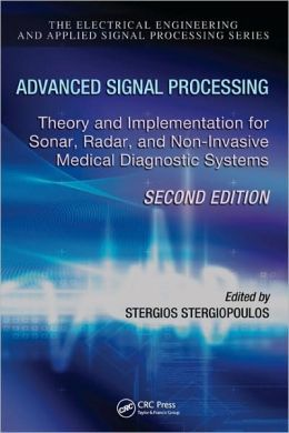 Advanced Signal Processing: Theory and Implementation for Sonar, Radar, and Non-Invasive Medical Diagnostic Systems