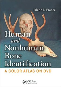 Human and Nonhuman Bone Identification: A Color Atlas on CD-Rom