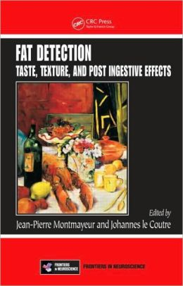 Fat Detection: Taste, Texture, and Post Ingestive Effects