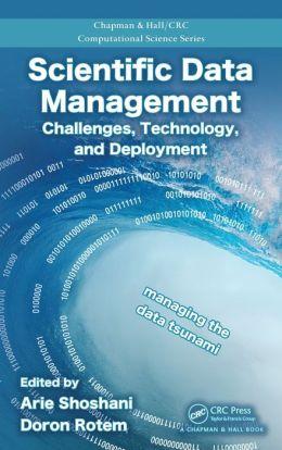 Scientific Data Management: Challenges, Technology, and Deployment
