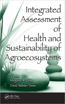 Integrated Assessment of Health and Sustainability of Agroecosystems