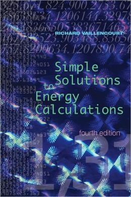 Simple Solutions to Energy Calculations, Fourth Edition