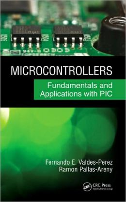 Microcontrollers: Fundamentals and Applications with PIC