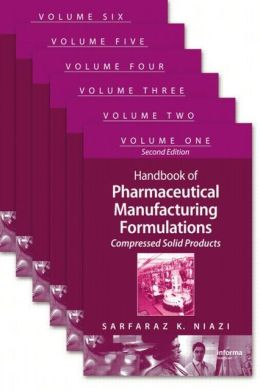 Handbook of Pharmaceutical Manufacturing Formulations, Second Edition: (Six-Volume Set)