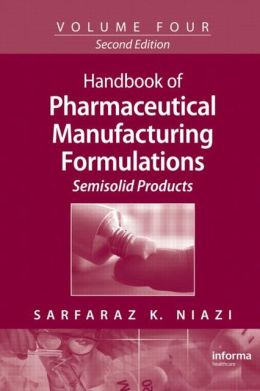 Handbook of Pharmaceutical Manufacturing Formulations: Semisolid Products