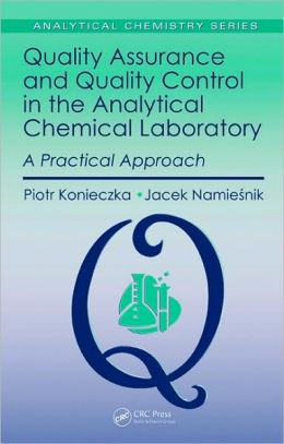 Quality Assurance and Quality Control in the Analytical Chemical Laboratory: A Practical Approach