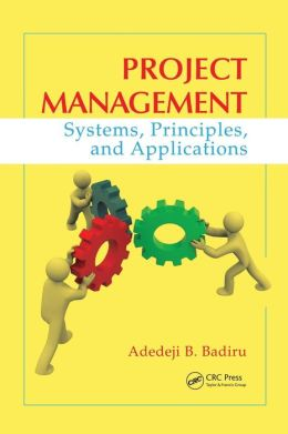Project Management: Systems, Principles, and Applications
