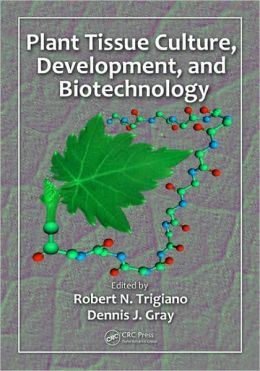 Plant Tissue Culture, Development, and Biotechnology