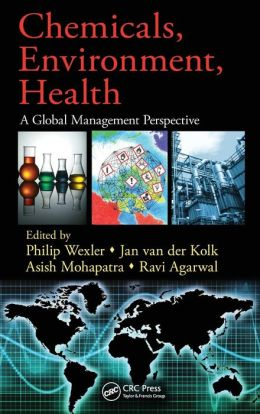 Chemicals, Environment, Health: A Global Management Perspective