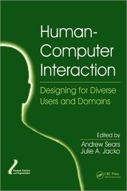 Human-Computer Interaction: Designing for Diverse Users and Domains