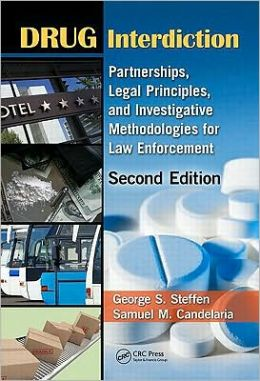 Drug Interdiction: Partnerships, Legal Principles, and Investigative Methodologies for Law Enforcement, Second Edition