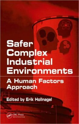 Safer Complex Industrial Environments: A Human Factors Approach