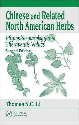Chinese & Related North American Herbs: Phytopharmacology & Therapeutic Values, Second Edition