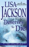 Book Cover Image. Title: Deserves To Die, Author: Lisa Jackson