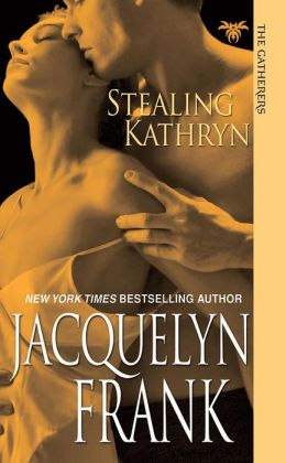 Stealing Kathryn (Gatherers Series #2)