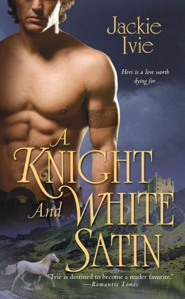 A Knight and White Satin