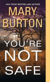Book Cover Image. Title: You're Not Safe, Author: Mary Burton