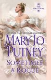 Book Cover Image. Title: Sometimes a Rogue (Lost Lords Series #5), Author: Mary Jo Putney