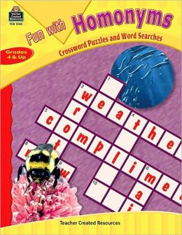 Fun With Homonyms Grades 4 and Up: Crossword and Word Searches