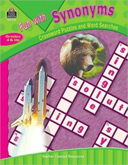 Fun With Synonyms: Crossword & Wordsearch Puzzles (grd 4+)