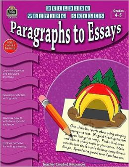 Building Writing Skills: Paragraphs to Essays