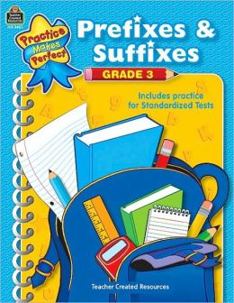 Prefixes & Suffixes: Grade 3 (Practice Makes Perfect Series)