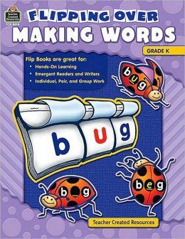Flipping Over Making Words Grade K