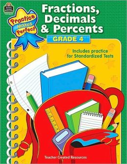 Fractions, Decimals & Percents Grade 4 (Practice Makes Perfect Series)