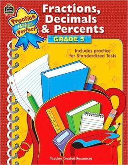 Fractions, Decimals & Percents Grade 5 (Practice Makes Perfect Series)