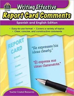 Writing Effective Report Card Comments: Spanish and English Edition Kathy Dickenson Crane and Kathleen Law