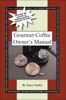 Gourmet Coffee Owner's Manual