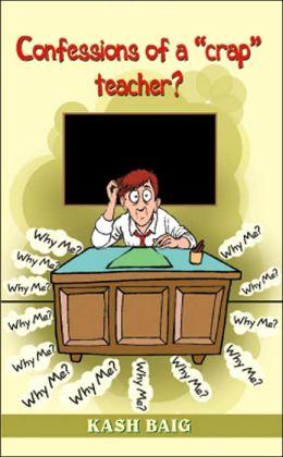 Confessions of a Crap Teacher