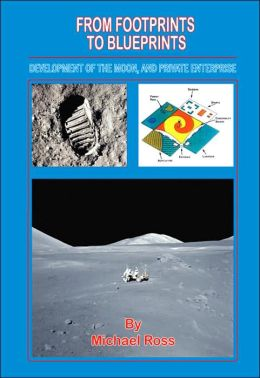 From Footprints to Blueprints: Development of the Moon and Private Enterprise