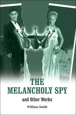 The Melancholy Spy