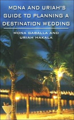 Mona and Uriah's Guide to Planning a Destination Wedding