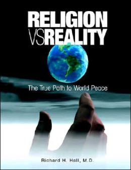 Religion vs Reality: The True Path to World Peace